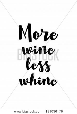Isolated calligraphy on white background. Quote about winter and Christmas. More wine, less whine.