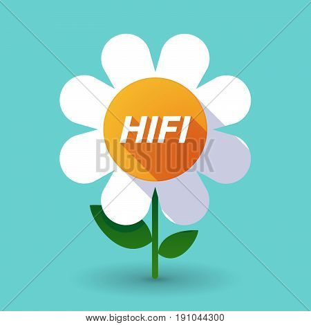 Long Shadow Flower With    The Text Hifi