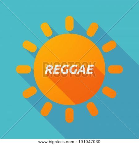 Long Shadow Sun With    The Text Reggae