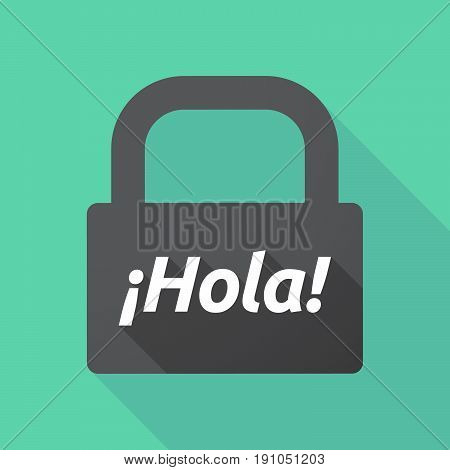 Long Shadow Lock With  The Text Hello! In Spanish Language
