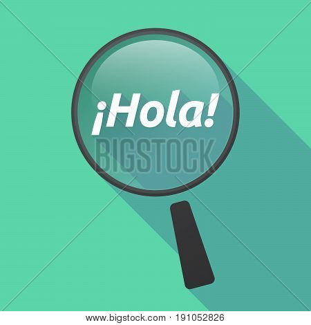 Long Shadow Loupe With  The Text Hello! In Spanish Language