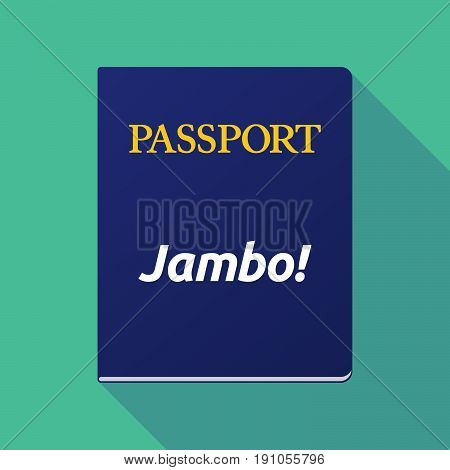 Long Shadow Passport With  The Text Hello! In The Swahili Language