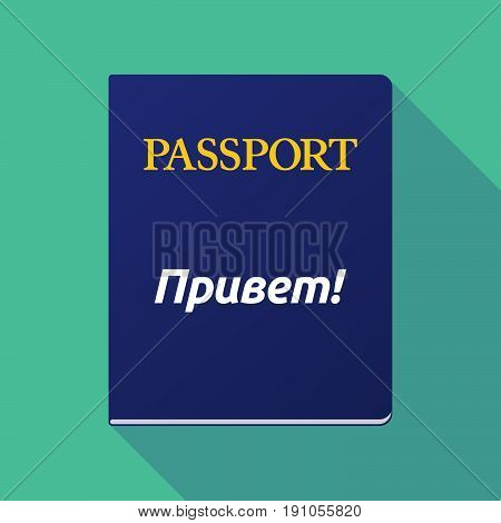 Long Shadow Passport With  The Text Hello In The Russian Language