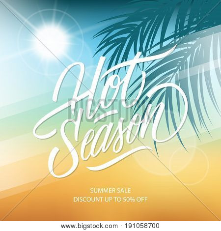 Hot Season. Summer Sale banner with hand lettering and palm leaves for business, promotion and advertising. Vector illustration.