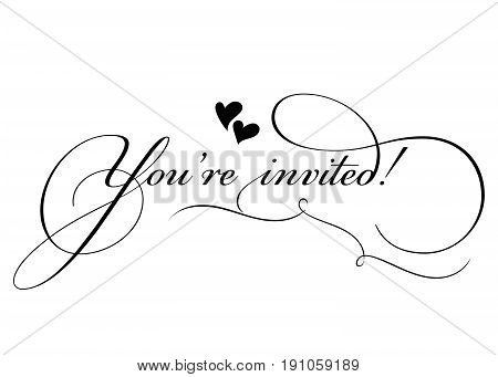 You are Invited! Vector Handmade Calligraphy with Twirl and Two Hearts. Hand Drawn Lettering for Title Heading Photo Overlay Wedding Invitation Birthday Party.