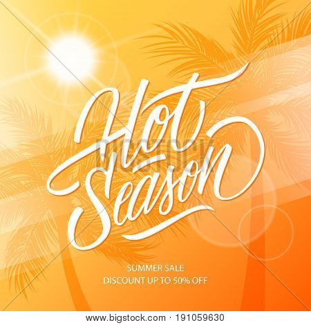 Hot Season. Summer Sale banner with hand lettering and palm trees for business, promotion and advertising. Vector illustration.