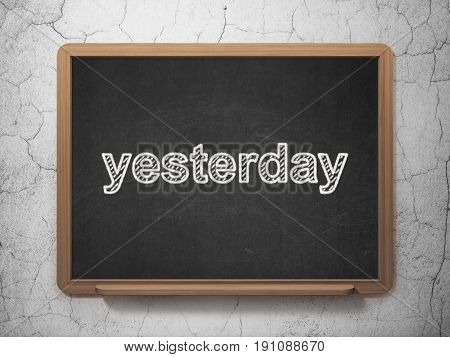 Time concept: text Yesterday on Black chalkboard on grunge wall background, 3D rendering