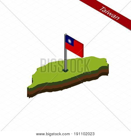 Taiwan Isometric Map And Flag. Vector Illustration.