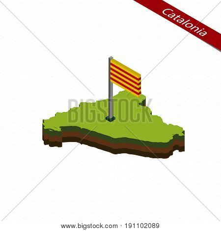 Catalonia Isometric Map And Flag. Vector Illustration.