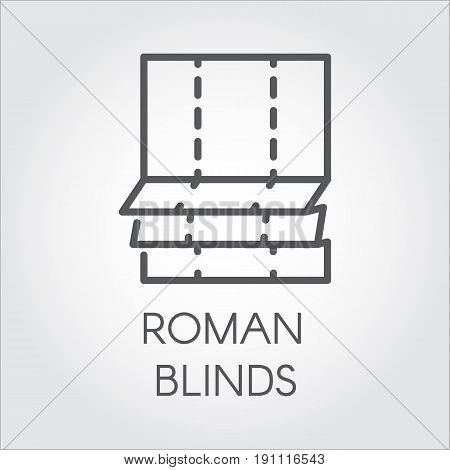 Simple logo in outline style of roman blinds. Emblem for room or office decor, emblem for shop catalog, button for online shops. Vector graphic icon