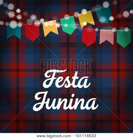 Brazilian Festa Junina greeting card, invitation. Party decoration, string of lights, paper flags, checkered tartan background. Vector illustration.