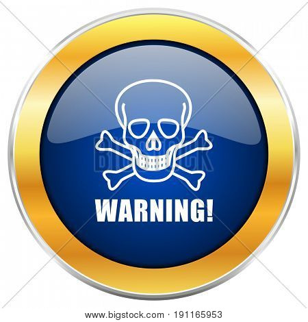 Warning skull blue web icon with golden chrome metallic border isolated on white background for web and mobile apps designers.