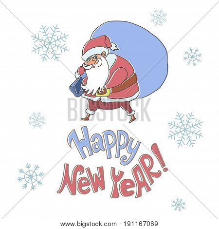 Happy New Year. Vector illustration with hand lettering quote and Santa Claus holding a big sack. Great choice for gift or greeting cards, poster or banner.
