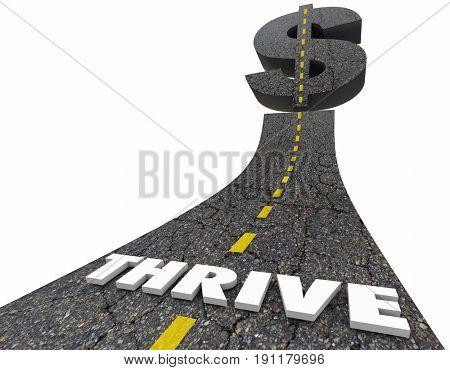 Thrive Make More Money Earn Income Dollar Sign Road 3d Illustration