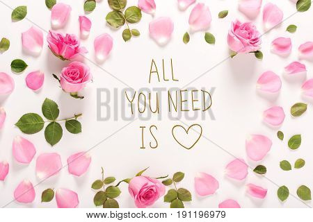 All You Need Is Love Message With Roses And Leaves