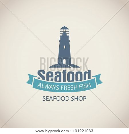 Vector emblem or banner for seafood shop with a lighthouse and words always fresh fish on the beige background in retro style.