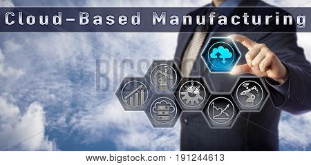 Blue chip corporate manager selecting a virtual cloud icon in a Cloud-Based Manufacturing control interface. Industry and technology concept for open access to reconfigure production operations.