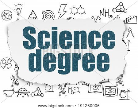 Science concept: Painted blue text Science Degree on Torn Paper background with  Hand Drawn Science Icons