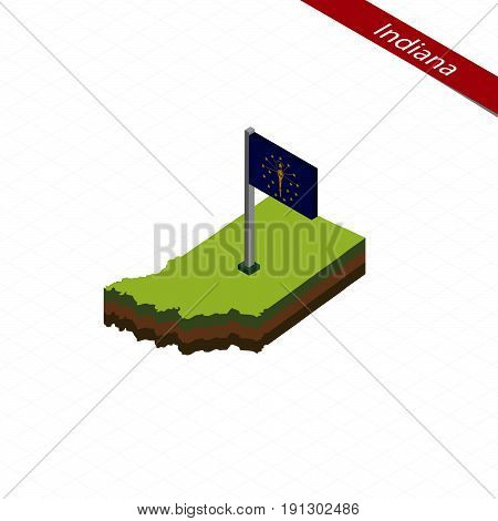 Indiana Isometric Map And Flag. Vector Illustration.
