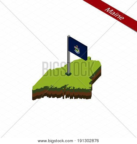 Maine Isometric Map And Flag. Vector Illustration.
