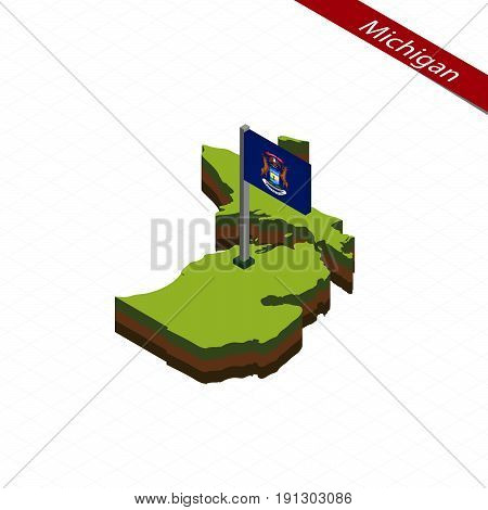 Michigan Isometric Map And Flag. Vector Illustration.