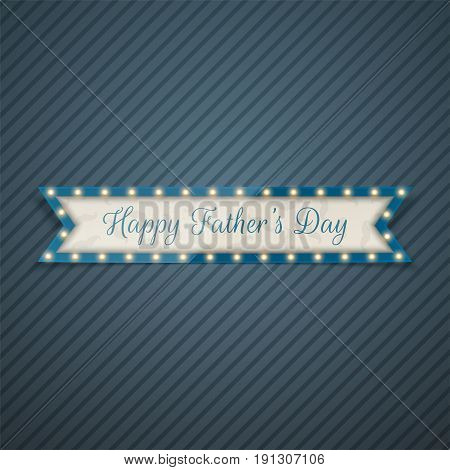 Happy Fathers Day greeting Ribbon with Light Bulbs. Vector Illustration
