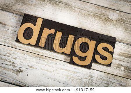 Drugs Letterpress Word On Wooden Background