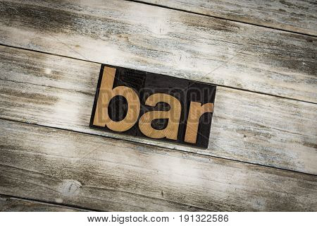 Bar Letterpress Word On Wooden Background