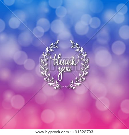 Thank you hand lettering handmade vector calligraphy. Handwritten letters with filigree floral frames for design of invitations, greeting, wedding cards on bokeh background. Typographical background