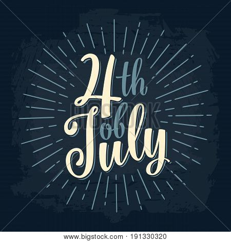 Fourth of July hand lettering inscription with rays. Vintage hand drawn calligraphy for poster, greeting card and banner independence day. Isolated on dark background.
