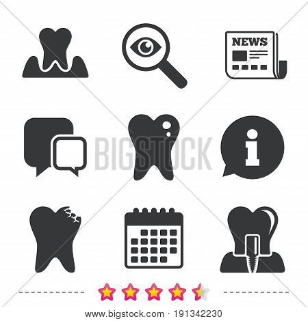 Dental care icons. Caries tooth sign. Tooth endosseous implant symbol. Parodontosis gingivitis sign. Newspaper, information and calendar icons. Investigate magnifier, chat symbol. Vector