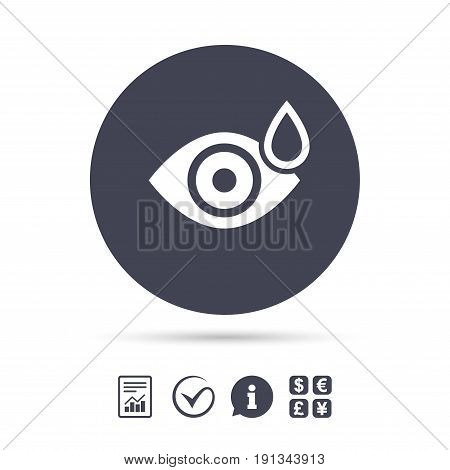 Eye with water drop sign icon. Drip into the eyes symbol. Report document, information and check tick icons. Currency exchange. Vector