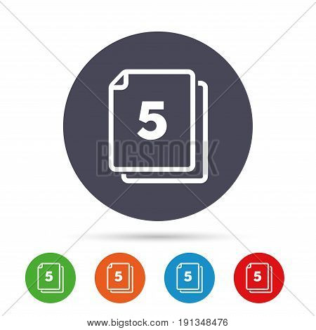 In pack 5 sheets sign icon. 5 papers symbol. Round colourful buttons with flat icons. Vector