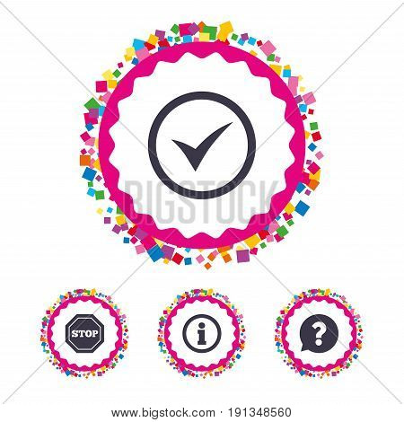 Web buttons with confetti pieces. Information icons. Stop prohibition and question FAQ mark speech bubble signs. Approved check mark symbol. Bright stylish design. Vector