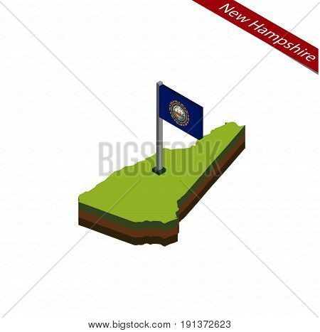 New Hampshire Isometric Map And Flag. Vector Illustration.