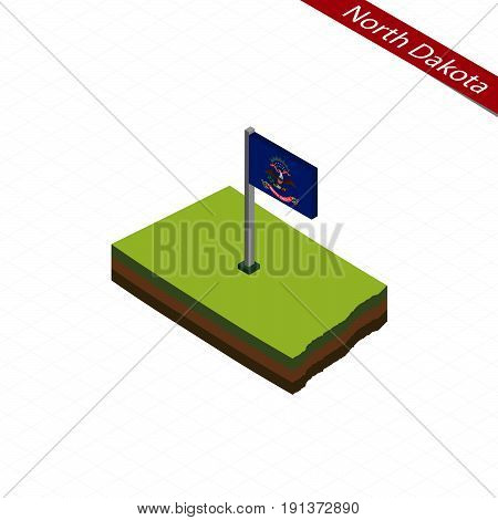 North Dakota Isometric Map And Flag. Vector Illustration.