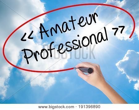 Woman Hand Writing Amateur - Professional With Black Marker On Visual Screen.