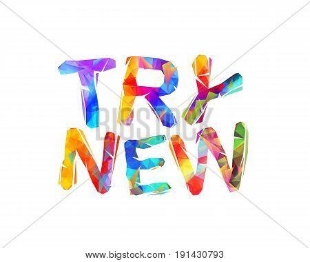 Try New. Motivation Inscription