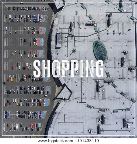 Word Shopping. Supermarket Roof And Many Cars In Parking, Viewed From Above.