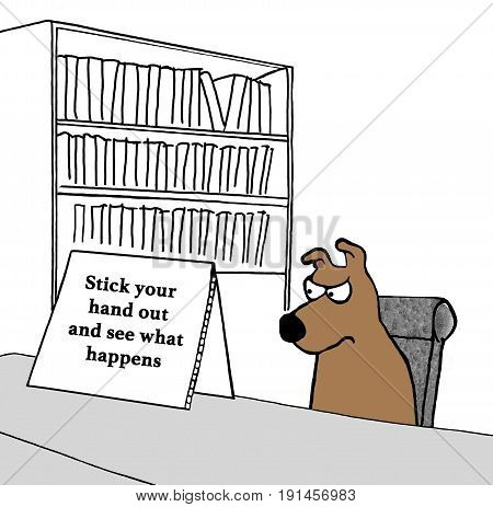 Cartoon illustration of a dog and a sign 'stick your hand out and see what happens'.