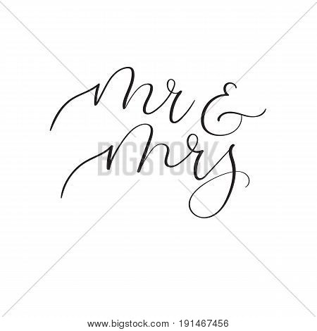 Mr and Mrs hand lettering wedding design for wedding invitation, party, photo overlay or heading, caption, labels, menus. Vector illustration. Modern calligraphy. Isolated on white background