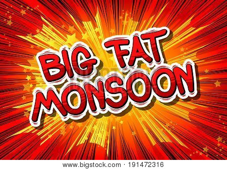 Big Fat Monsoon - Comic book style word on abstract background.