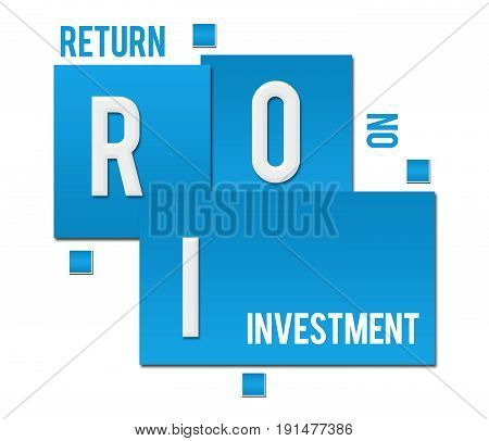 ROI - return on investment text written over blue background.