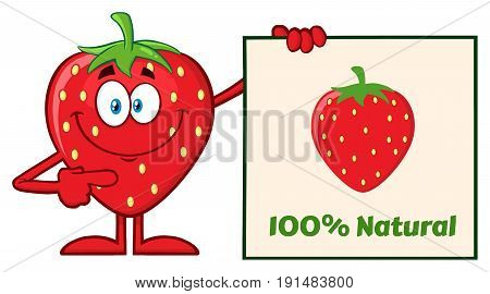 Smiling Strawberry Fruit Cartoon Mascot Character Pointing To A 100 Percent Natural Sign. Illustration Isolated On White Background