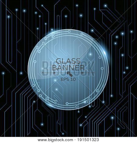 A glass banner on the background of a computer board with luminous neon connectors. Cyber pattern. A high-tech computer circuit of blue color. Vector illustration. EPS 10