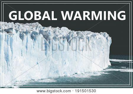Word Global Warming. Glacier in Argentina .
