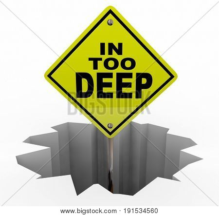 In Too Deep Warning Danger Sign 3d Illustration