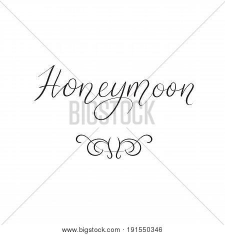 Honeymoon. Handwritten Modern Calligraphy. Vector Lettering Design. Inspirational Wedding Phrase.