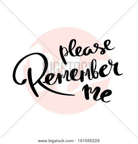 Remember me card modern brush calligraphy lettering art hand drawn