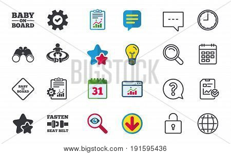 Baby on board icons. Infant caution signs. Fasten seat belt symbol. Chat, Report and Calendar signs. Stars, Statistics and Download icons. Question, Clock and Globe. Vector